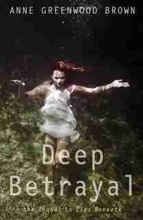 Deep Betrayal by Anne Greenwood Brown