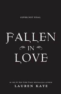 Fallen In Love: A Fallen Novel In Stories