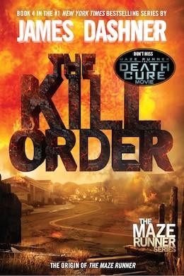 Book The Kill Order (maze Runner, Book Four; Origin): Book Four; Origin by James Dashner