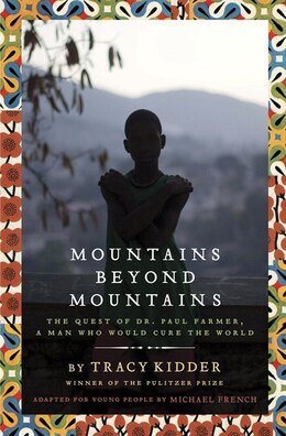 Book Mountains Beyond Mountains (adapted For Young People): The Quest Of Dr. Paul Farmer,  A Man Who… by Tracy Kidder