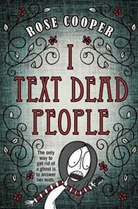 Book I Text Dead People by Rose Cooper