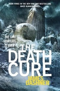 Book The Death Cure (maze Runner, Book Three) by James Dashner