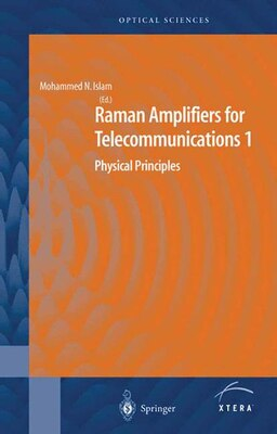 Book Raman Amplifiers for Telecommunications 1: Physical Principles by Mohammad N. Islam