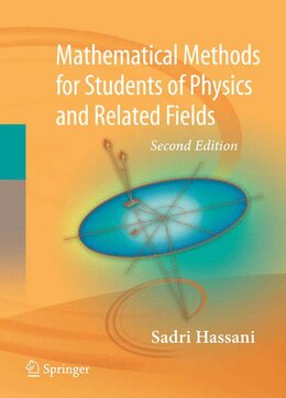 Book Mathematical Methods: for Students of Physics and Related Fields by Sadri Hassani