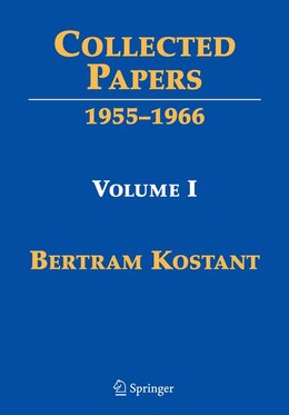 Book Collected Papers: Volume I 1955-1966 by Bertram Kostant