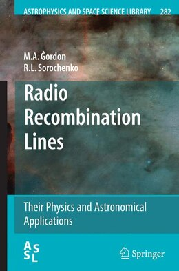 Book Radio Recombination Lines: Their Physics and Astronomical Applications by M.A. Gordon