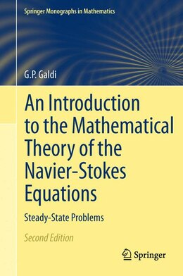 Book An Introduction to the Mathematical Theory of the Navier-Stokes Equations: Steady-State Problems by Giovanni P. Galdi