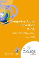 Computer-Aided Innovation (CAI): Ifip 20th World Computer Congress, Proceedings Of The Second…