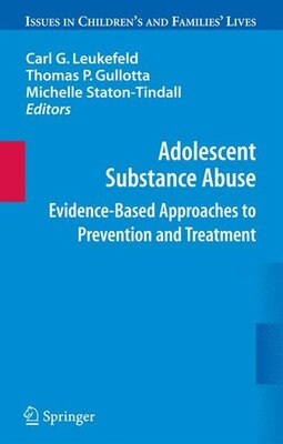 Book Adolescent Substance Abuse: Evidence-Based Approaches to Prevention and Treatment by Carl Leukefeld