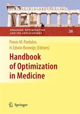 Book Handbook of Optimization in Medicine by Panos M. Pardalos