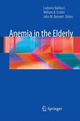 Book Anemia in the Elderly by Lodovico Balducci