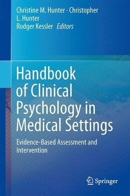 Book Handbook of Clinical Psychology in Medical Settings: Evidence-Based Assessment and Intervention by Christine M. Hunter