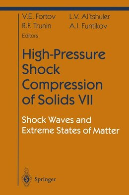 Book High-Pressure Shock Compression of Solids VII: Shock Waves and Extreme States of Matter by Vladimir E. Fortov