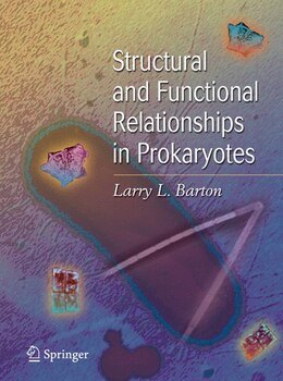 Book Structural And Functional Relationships In Prokaryotes by Larry Barton