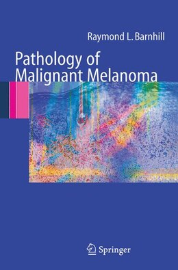 Book Pathology Of Malignant Melanoma by Raymond L. Barnhill
