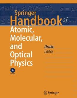 Book Springer Handbook of Atomic, Molecular, and Optical Physics by Gordon W F Drake