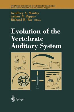Book Evolution Of The Vertebrate Auditory System by Geoffrey A. Manley
