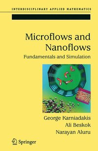 Microflows and Nanoflows: Fundamentals And Simulation