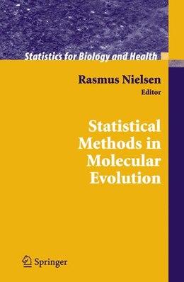 Book Statistical Methods In Molecular Evolution by Rasmus Nielsen