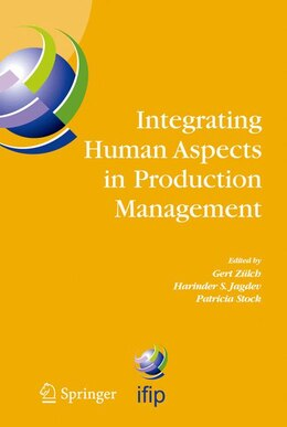 Book Integrating Human Aspects In Production Management: IFIP TC5 / WG5.7 Proceedings of the… by Gert Zülch