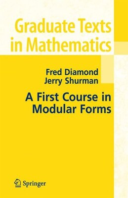 Book A First Course in Modular Forms by Fred Diamond