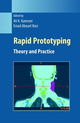 Book Rapid Prototyping: Theory and Practice by Ali K. Kamrani