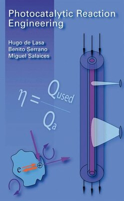 Book Photocatalytic Reaction Engineering by Hugo de Lasa