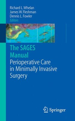Book The SAGES Manual of Perioperative Care in Minimally Invasive Surgery by Richard L. Whelan