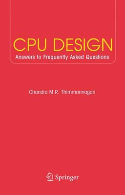 Book CPU Design: Answers to Frequently Asked Questions by Chandra Thimmannagari