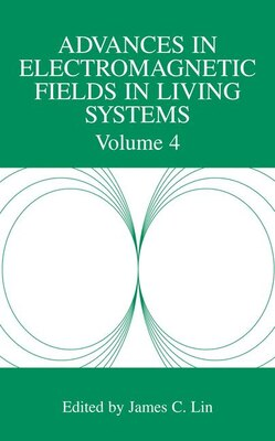 Book Advances in Electromagnetic Fields in Living Systems: Volume 4 by James C. Lin