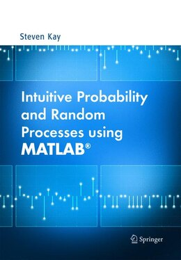 Book Intuitive Probability and Random Processes using MATLAB® by Steven Kay