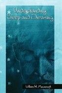 Book Understanding Sleep and Dreaming: UNDERSTANDING SLEEP & DREAMING by William H. Moorcroft