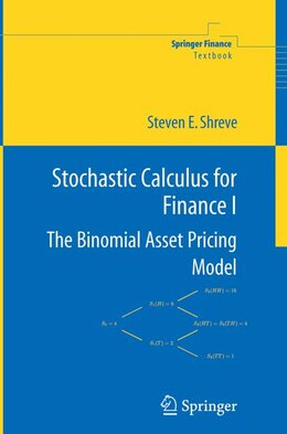 Book Stochastic Calculus for Finance I: The Binomial Asset Pricing Model by Steven Shreve