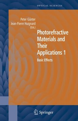 Book Photorefractive Materials and Their Applications 1: Basic Effects by Peter Günter
