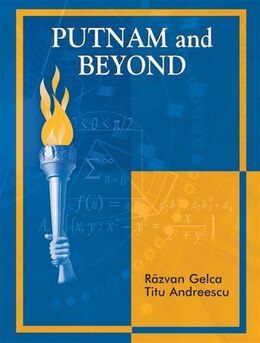 Book Putnam And Beyond by Razvan Gelca