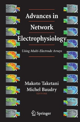 Book Advances In Network Electrophysiology: Using Multi-Electrode Arrays by Makoto Taketani
