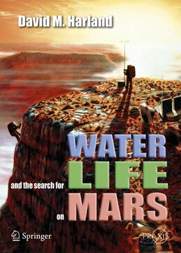 Book Water and the Search for Life on Mars by David M Harland