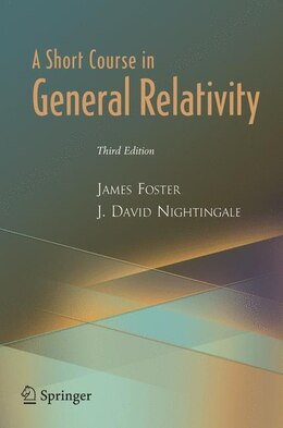 Book A Short Course In General Relativity by James Foster