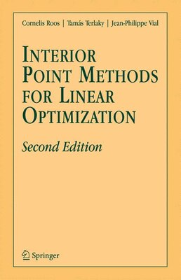 Book Interior Point Methods For Linear Optimization: Second Edition by Cornelis Roos