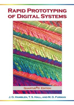 Book Rapid Prototyping of Digital Systems: Quartus® II Edition by James O. Hamblen