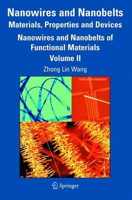 Book Nanowires and Nanobelts: Materials, Properties and Devices: Volume 2: Nanowires and Nanobelts of… by Zhong Lin Wang