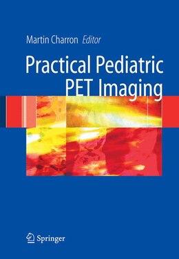 Book Pediatric PET Imaging by Martin Charron