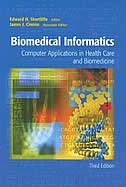 Book Biomedical Informatics: Computer Applications In Health Care And Biomedicine by Edward H. Shortliffe