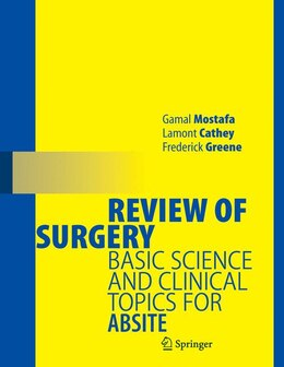 Book Review of Surgery: Basic Science and Clinical Topics for ABSITE by Gamal Mostafa