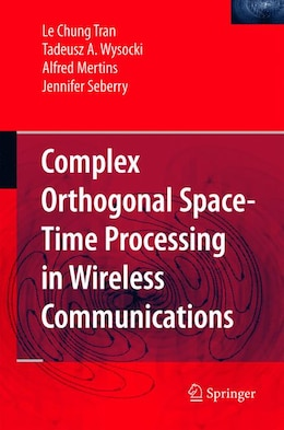 Book Complex Orthogonal Space-time Processing In Wireless Communications by Le Chung Tran