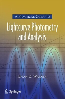 Book A Practical Guide to Lightcurve Photometry and Analysis by Brian Warner