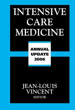 Book Intensive Care Medicine: Annual Update 2006 by Jean-Louis Vincent