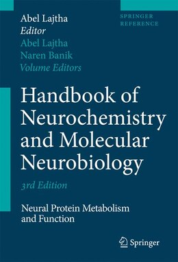 Book Handbook of Neurochemistry and Molecular Neurobiology: Neural Protein Metabolism and Function by Abel Lajtha