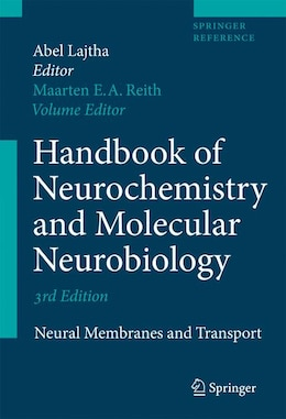 Book Handbook of Neurochemistry and Molecular Neurobiology: Neural Membranes and Transport by Maarten E.A. Reith