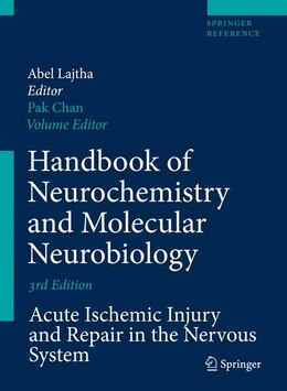 Book Handbook of Neurochemistry and Molecular Neurobiology: Acute Ischemic Injury and Repair in the… by Pak H. Chan